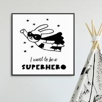 I want to be a superhero - plakat dla dzieci , wymiary - 20cm x 20cm, kolor ramki - biały