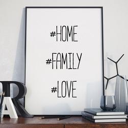 Home love family - plakat typograficzny w ramie , wymiary - 70cm x 100cm, wersja - białe napisy + czarne tło, kolor ramki - biały
