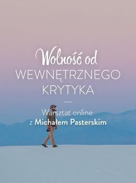 Wolność od wewnętrznego krytyka - warsztat online
