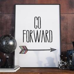 Go forward - plakat typograficzny w ramie , wymiary - 18cm x 24cm, kolor ramki - czarny
