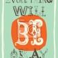Plakat vintage motywacyjny plakatu. wszystko będzie dobrze