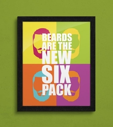 Beards are the new six pack - plakat