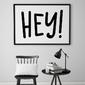 Hey - plakat typograficzny , wymiary - 20cm x 30cm, ramka - czarna