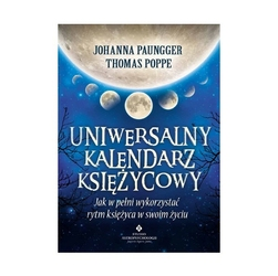 Uniwersalny kalendarz księżycowy. jak w pełni wykorzystać rytm księżyca w swoim życiu