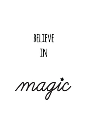 Believe in magic - plakat Wymiar do wyboru: 21x29,7 cm
