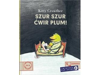 Szur szur ćwir plum książka dla dzieci