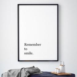 Remember to smile - plakat motywacyjny w ramie , wymiary - 40cm x 50cm, wersja - białe napisy + czarne tło, kolor ramki - biały