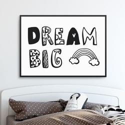 Dream big rainbow - plakat dla dzieci , wymiary - 50cm x 70cm, kolor ramki - biały