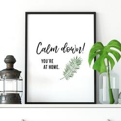 Plakat w ramie - calm down youre at home , wymiary - 50cm x 70cm, ramka - biała
