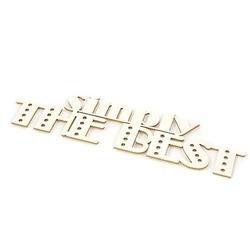 Dekoracyjny napis - simply THE BEST