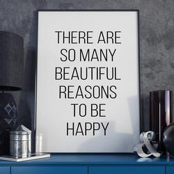 Reasons to be happy - plakat typograficzny , wymiary - 20cm x 30cm, ramka - czarna