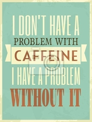 Plakat plakat retro styl kofeina