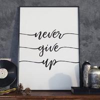 Plakat w ramie - never give up , wymiary - 50cm x 70cm, ramka - czarna