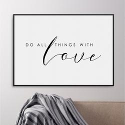 Plakat w ramie - do all things with love , wymiary - 30cm x 40cm, ramka - biała