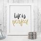 Life is perfect - plakat w ramie , wymiary - 70cm x 100cm, kolor ramki - czarny