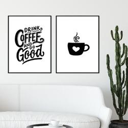 Zestaw dwóch plakatów - drink coffee and do good , wymiary - 40cm x 50cm 2 sztuki, wymiary - 50cm x 70cm 2 sztuki, kolor ramki - czarny, kolor ram