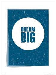 Dream Big - plakat premium
