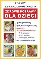 Zdrowe potrawy dla dzieci. porady lekarza rodzinnego - monika von basse pdf