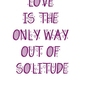 Love is the only way - plakat