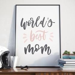 Worlds best mom - plakat dla mamy , wymiary - 70cm x 100cm, kolor ramki - czarny