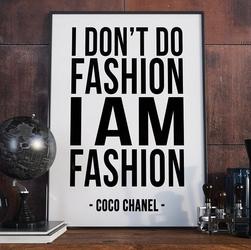I dont do fashion im fashion coco chanel - plakat typograficzny , wymiary - 40cm x 50cm, ramka - czarna