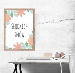 Słodkich snów - plakat wymiar do wyboru: 40x50 cm