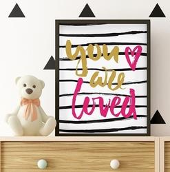 You are loved - plakat typograficzny , wymiary - 30cm x 40cm, kolor ramki - czarny