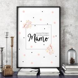 Wszystkiego najlepszego, mamo - plakat dla mamy , wymiary - 70cm x 100cm, kolor ramki - biały