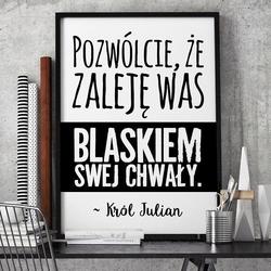 Pozwólcie, że zaleję was blaskiem swej chwały - plakat typograficzny , wymiary - 20cm x 30cm, ramka - biała , wersja - białe napisy + czarne tło