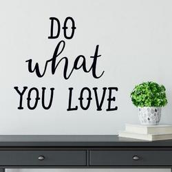 Naklejka na ścianę - do what you love , wymiary naklejki - szer. 75cm x wys. 60cm