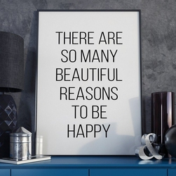 Reasons to be happy - plakat typograficzny , wymiary - 60cm x 90cm, ramka - czarna