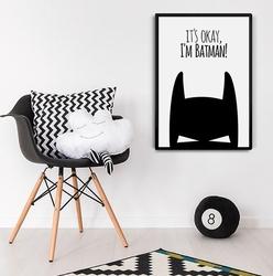 Its okay, im batman - plakat designerski , wymiary - 40cm x 50cm, kolor ramki - czarny