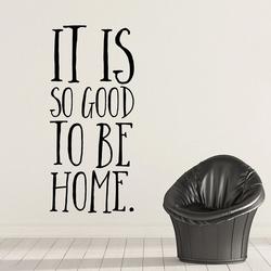 It is so good to be home - naklejka ścienna , kolor naklejki - biała, wymiary naklejki - 80cm x 40cm