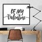 Be my valentine - plakat w ramie , wymiary - 30cm x 40cm, ramka - biała
