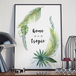 Plakat w ramie - home and tropic , wymiary - 40cm x 50cm, ramka - biała