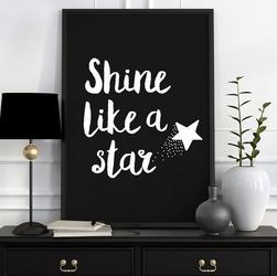 Shine like a star - plakat typograficzny , wymiary - 20cm x 30cm, kolor ramki - czarny