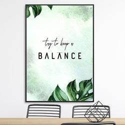 Plakat w ramie - try to keep a balance , wymiary - 20cm x 30cm, ramka - biała