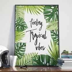 Plakat w ramie - feeling tropical vibes , wymiary - 20cm x 30cm, ramka - biała