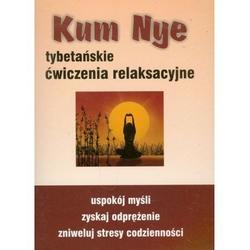 Kum nye. tybetańskie ćwiczenia relaksacyjne