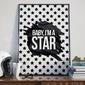 Baby, im a star - plakat designerski , wymiary - 70cm x 100cm, ramka - biała