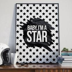 Baby, im a star - plakat designerski , wymiary - 60cm x 90cm, ramka - biała