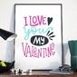 I love you my valentine - plakat w ramie , wymiary - 40cm x 50cm, ramka - biała