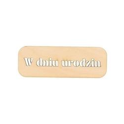 Drewniana tabliczka z napisem W dniu urodzin - 02