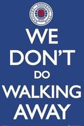 Rangers we dont do walking away - plakat