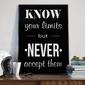 Know your limits and never accept them - plakat typograficzny , wymiary - 20cm x 30cm, ramka - biała