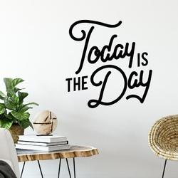 Naklejka na ścianę - today is the day , kolor naklejki - biała, wymiary naklejki - szer. 30cm x wys. 30cm