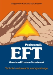 Podręcznik EFT - Techniki uzdrawiania emocjonalnego
