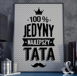 100 jedyny najlepszy tata - plakat typograficzny , wymiary - 30cm x 40cm, kolor ramki - czarny