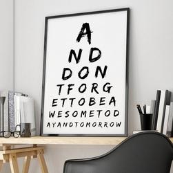 And dont forget to be awesome - plakat designerski , wymiary - 18cm x 24cm, ramka - czarna , wersja - czarne napisy + białe tło