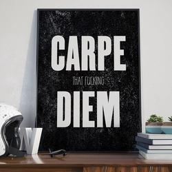 Carpe that f diem- plakat typograficzny , wymiary - 60cm x 90cm, ramka - biała